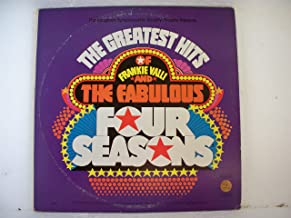 Greatest Hits of Frankie Valli and the Fabulous Four Seasons