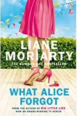 What Alice Forgot: From the bestselling author of Big Little Lies, now an award winning TV series Kindle Edition