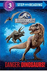 Danger: Dinosaurs! (Jurassic World) (Step into Reading) Kindle Edition