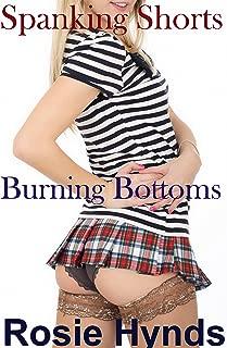 Spanking Shorts: Burning Bottoms: Thirteen stories of spanking & discipline