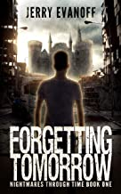 Forgetting Tomorrow (Nightmares Through Time Book 1)