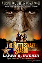 The Rattlesnake Season (Josiah Wolfe, Texas Ranger Book 1)