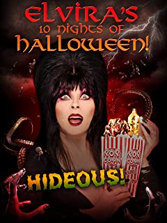 Elvira's 10 Nights of Halloween: Hideous!