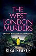 THE WEST LONDON MURDERS an absolutely gripping crime mystery with a massive twist (Detective Rob Miller Mysteries Book 2)...