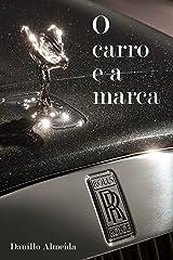 O Carro e a Marca (Portuguese Edition) Kindle Edition