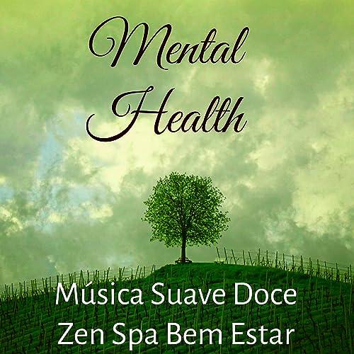 Mental Health - Música Suave Doce Zen Spa Bem Estar para ...
