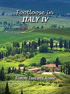 Footloose in Italy IV - 4 Rimini Tuscany Rome