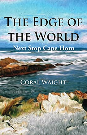 The Edge of the World: Next Stop Cape Horn (Planning to the Nth Book 1)
