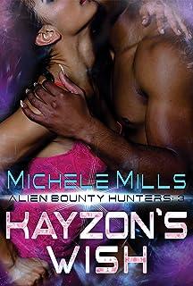 Kayzon's Wish (Alien Bounty Hunters Book 3)