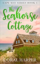 The Seahorse Cottage (Cape May Series Book 5)