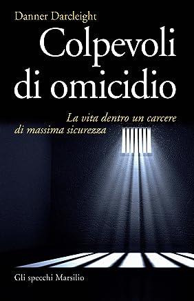 Colpevoli di omicidio: La vita dentro un carcere di massima sicurezza