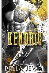 Kendric: King's Descendants MC #4 (King's Descendant's) Kindle Edition