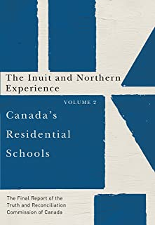 Canada's Residential Schools: The Inuit and Northern