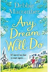 Any Dream Will Do: A Novel Kindle Edition