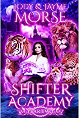 Shifter Academy: Year Two Kindle Edition