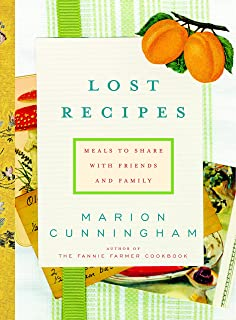 Lost Recipes: Meals to Share with Friends and Family: A Cookbook