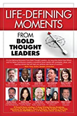 Life-Defining Moments from Bold Thought Leaders Kindle Edition