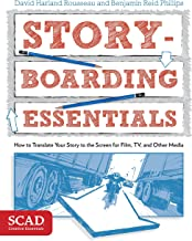 Storyboarding Essentials: SCAD Creative Essentials (How to Translate Your Story to the Screen for Film, TV, and Other Media)
