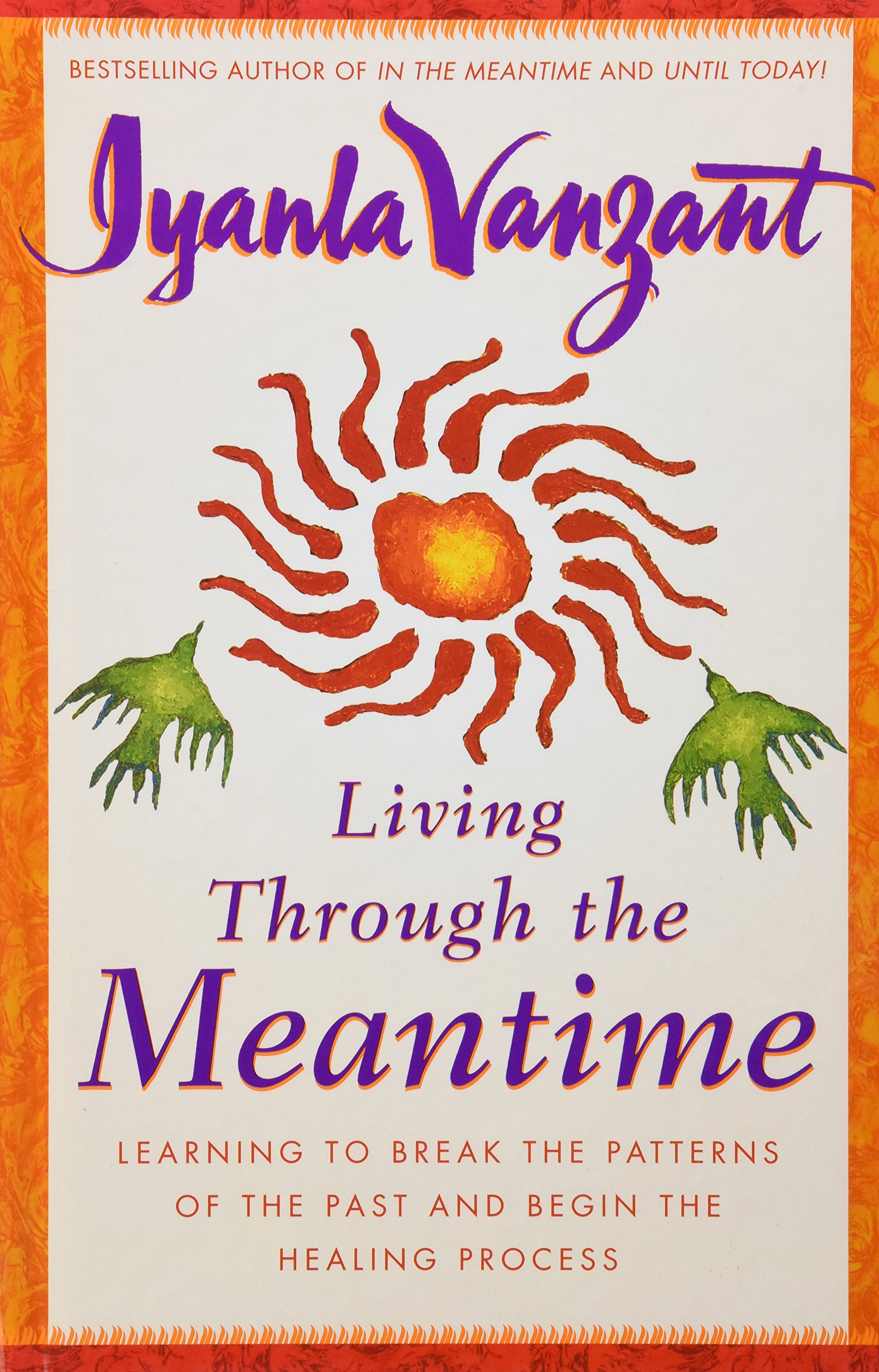 Image OfLiving Through The Meantime: Learning To Break The Patterns Of The Past And Begin The Healing Process