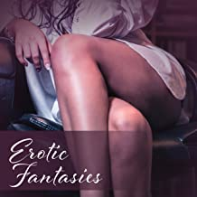 Erotic Fantasies – Sexy Chill, Deep Vibrations, Bedroom Beats, Tantric Sex, Pleasure