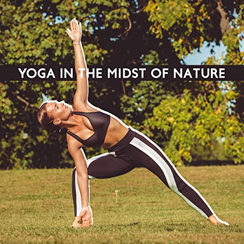 Yoga in the Midst of Nature: Beautiful Relaxation Music for ...