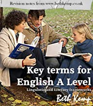 Key Terms for English A Level (Revision Notes from www.bethkemp.co.uk Book 1)