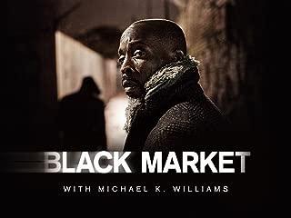 BLACK MARKET with Michael K. Williams Season 1