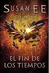 El fin de los tiempos (Ángeles caídos nº 3) (Spanish Edition) Kindle Edition