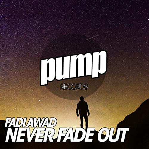 Never Fade Out Radio 2018 Mix