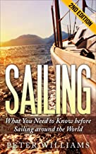 Sailing: What You Need to Know before Sailing around the World - 2nd Edition (Boating, Yachting, World Trip, Navigation, Adventure, Island, Relaxation) (English Edition)