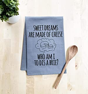 Funny Dish Towel, Sweet Dreams Are Made Of Cheese Who Am I To Dis A Brie? Flour Sack Kitchen Towel, Sweet Housewarming Gif...