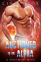 Auctioned to the Alpha: A SciFi Alien Mail Order Bride Romance (TerraMates Book 5) Kindle Edition