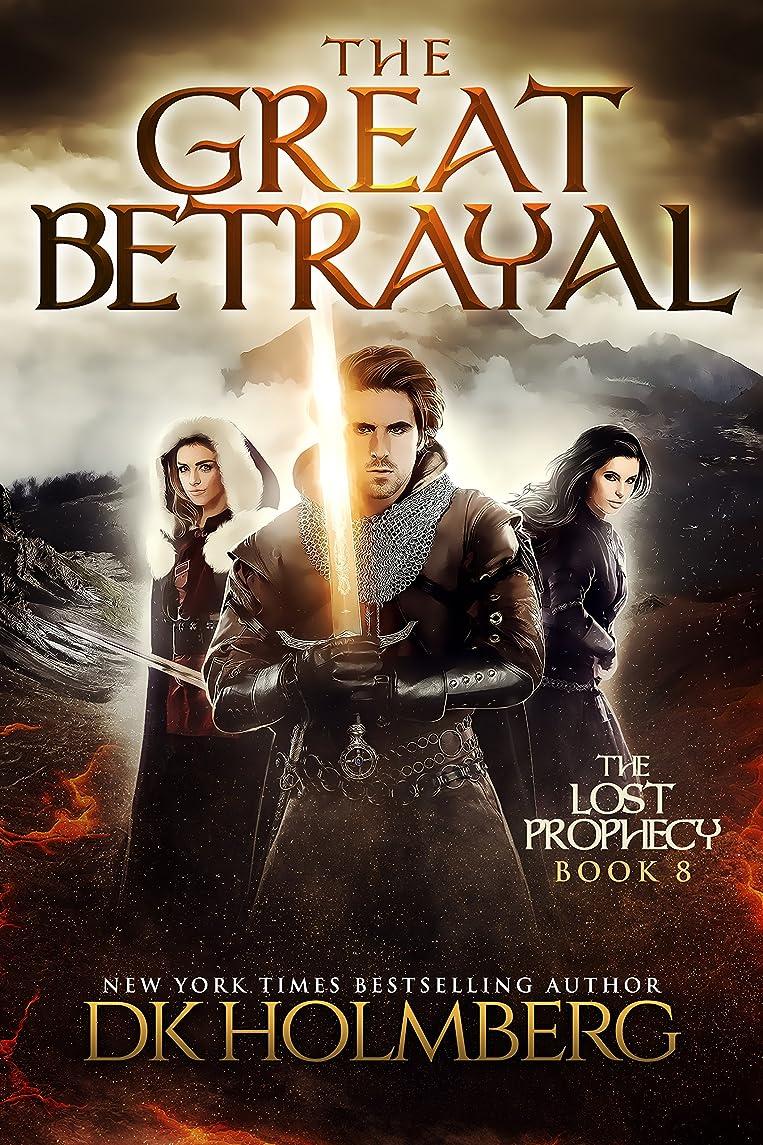 彼らは香ばしいセーブThe Great Betrayal (The Lost Prophecy Book 8) (English Edition)