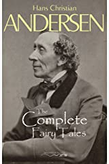 Hans Christian Andersen's Complete Fairy Tales Kindle Edition