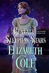 Beneath Sleepless Stars: A Regency Spy Romance (Secrets of the Zodiac Book 5) Kindle Edition