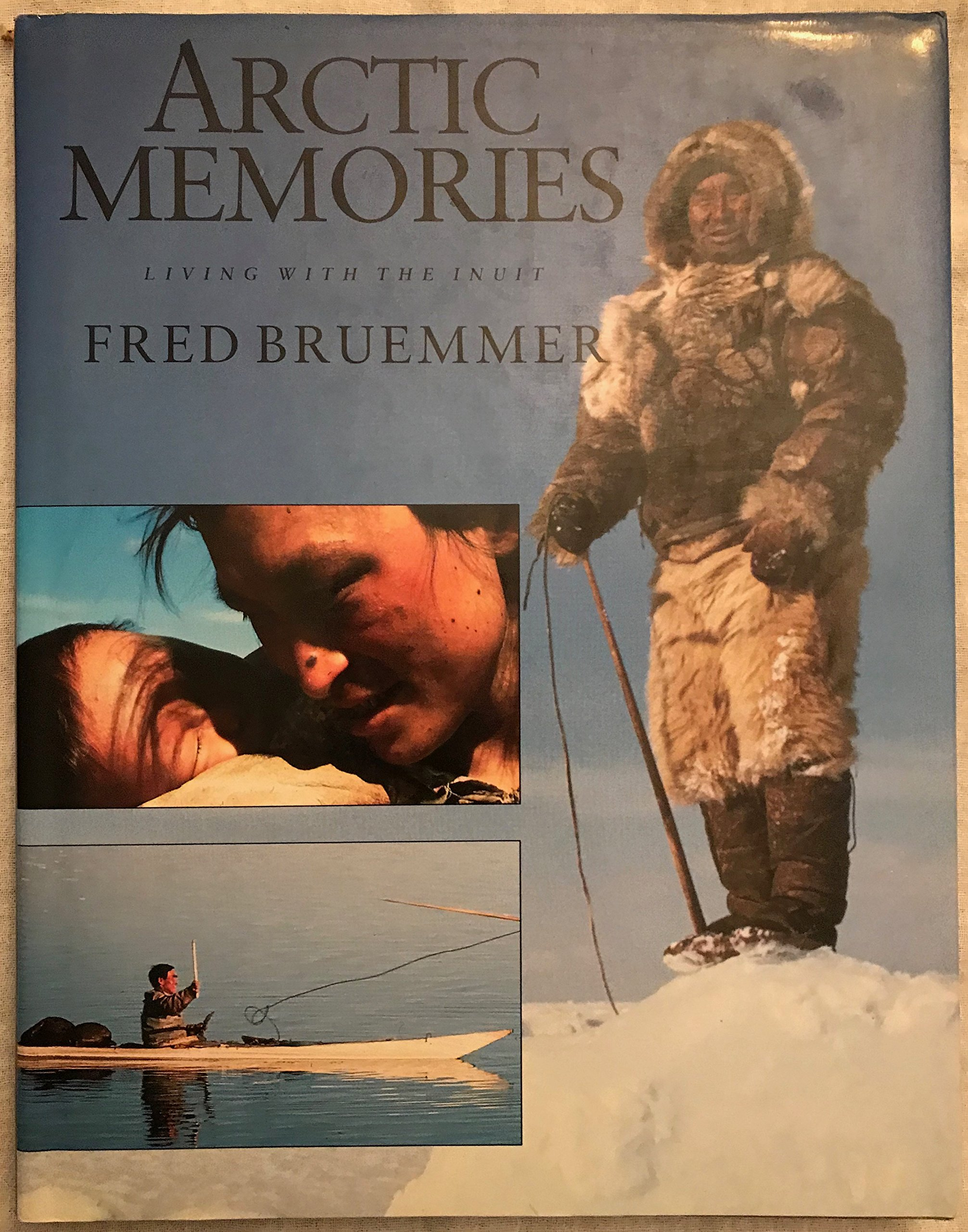 Arctic Memories: Living With The Inuit (Travel Writing)