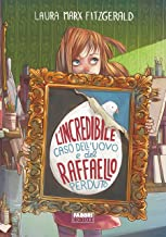 L'incredibile caso dell'uovo e del Raffaello perduto (Italian Edition)