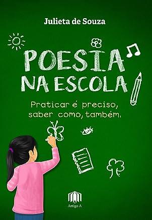 Poesia na escola: praticar é preciso, saber como, também