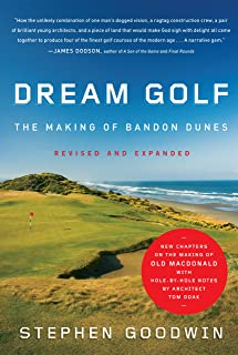 Dream Golf: The Making of Bandon Dunes, Revised and Expanded