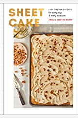 Sheet Cake: Easy One-Pan Recipes for Every Day and Every Occasion: A Baking Book Hardcover