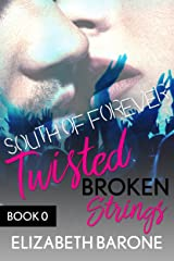 Twisted Broken Strings: A Rockstar Romance (South of Forever) Kindle Edition