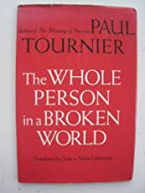 The Whole Person In A Broken World