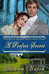 A Perfect Secret: Regency Historical Romance (Rogue Hearts Series Book 3) Kindle Edition