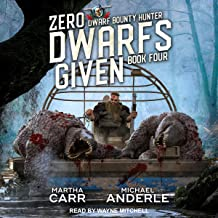 Zero Dwarfs Given: Dwarf Bounty Hunter Series, Book 4