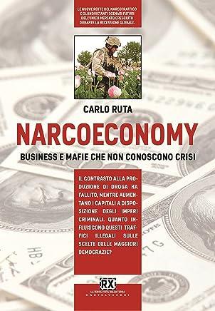 Narcoeconomy: Business e mafie che non conoscono crisi