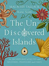 The Un-Discovered Islands: An Archipelago of Myths and Mysteries, Phantoms and Fakes (English Edition)