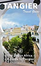 Tangier Travel Guide (Unanchor) - One Day in Africa - A Guide to Tangier