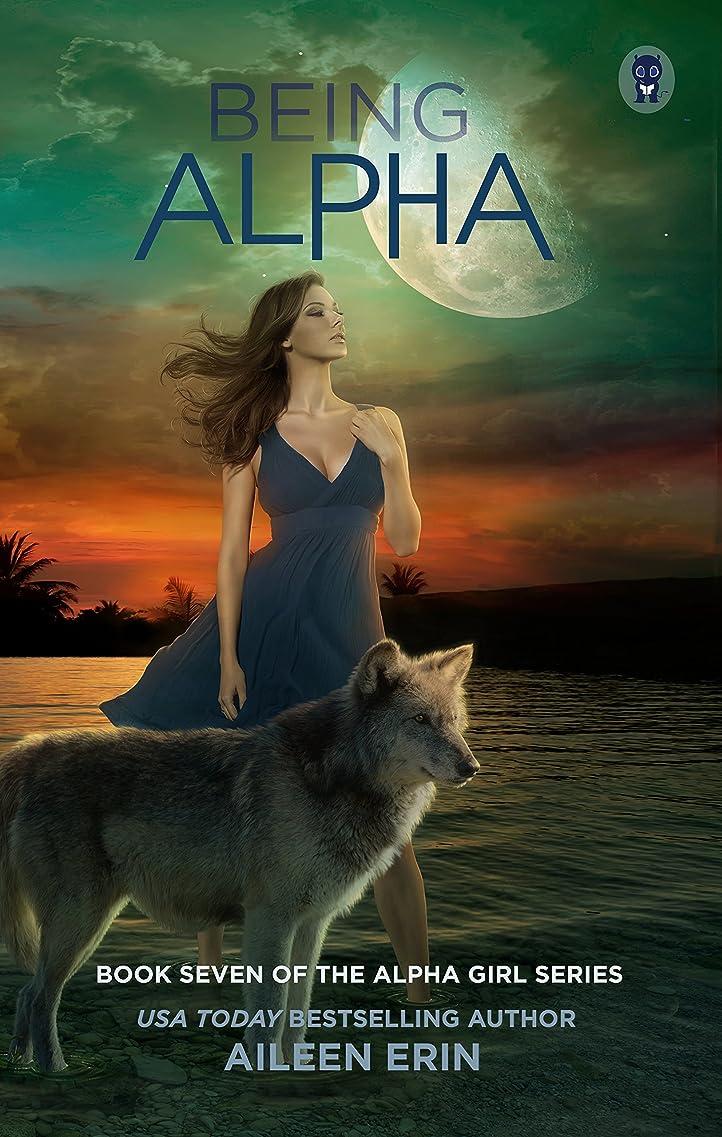 成熟した非効率的な悪のBeing Alpha (Alpha Girls Book 7) (English Edition)