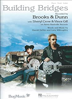 Building Bridges, Recorded by Brooks and Dunn with Sheryl Crow and Vince Gill on Arista Nashville Records