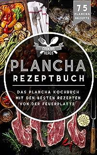 Plancha Rezeptbuch: Das Plancha Kochbuch mit den besten Rezepten von der Feuerplatte (Plancha Buch 1) (German Edition)